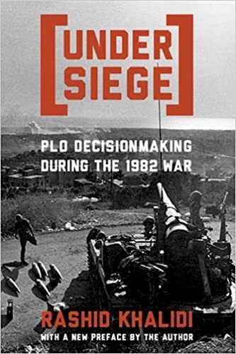 Under Siege: PLO Decisionmaking During the 1982 War