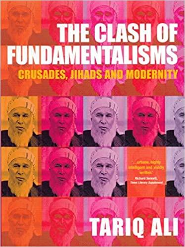 The Clash of Fundamentalisms Crusades, Jihads and Modernity