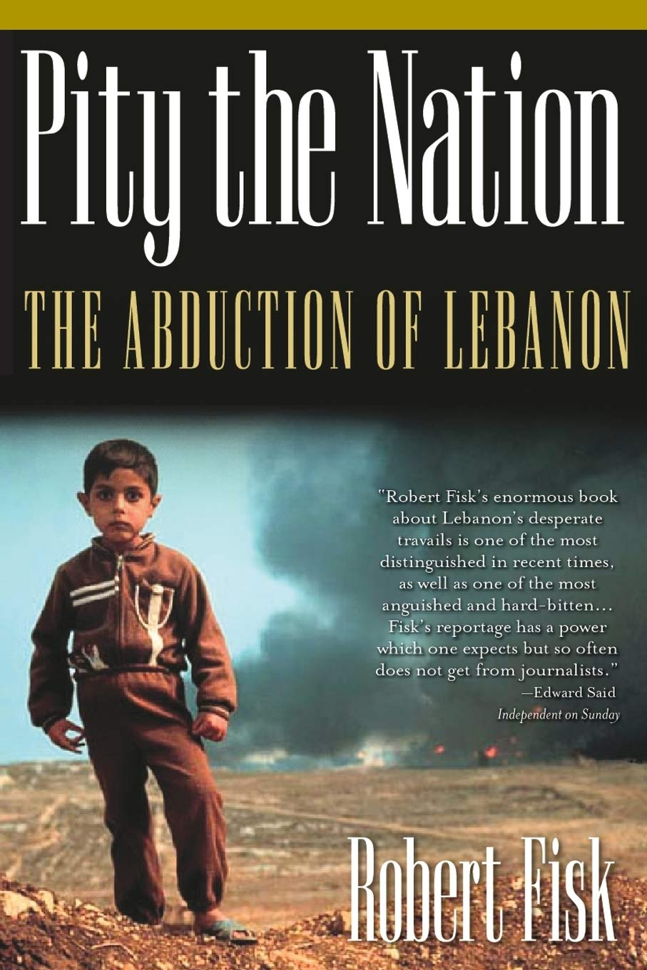 Pity the Nation The Abduction of Lebanon