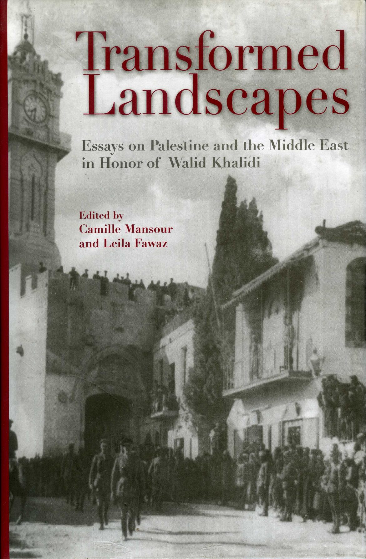 Transformed landscapes : essays on Palestine and the Middle East in honor of Walid Khalidi