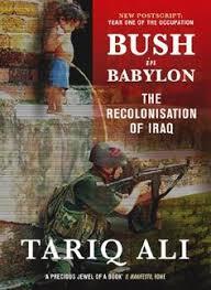 Bush in Babylon: The Recolinisation of Iraq