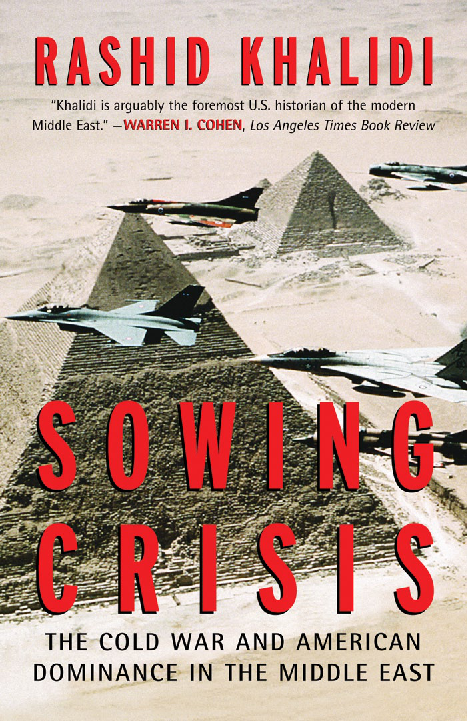 Sowing Crisis The Cold War and American Dominance in the Middle East