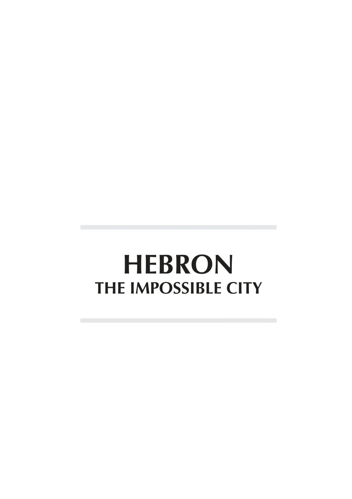 Hebron – The impossible city