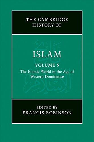 The New Cambridge History of Islam: Volume 5