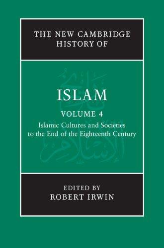 The New Cambridge History of Islam: Volume 4