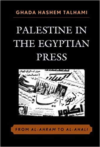 Palestine in the Egyptian Press: From al-Ahram to al-Ahali