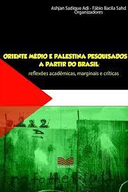 Oriente Médio e Palestina pesquisados a partir do Brasil: reflexões acadêmicas, marginais e críticas